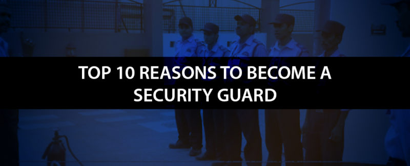 top 10 reasons to become security guard