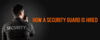 how a security guard is hired