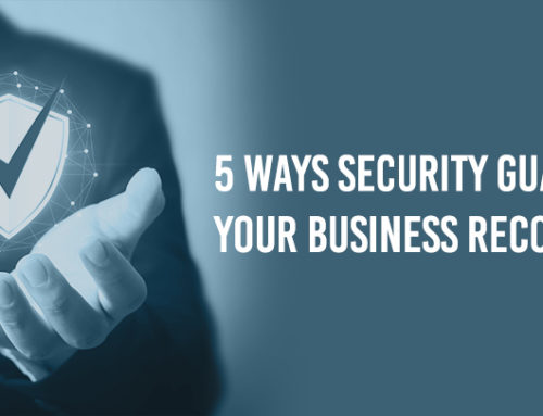 5 Ways Security Guards Help your Business Recover in 2020