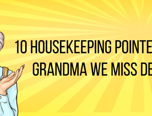 10 Housekeeping Pointers Most Grandmas Swear By